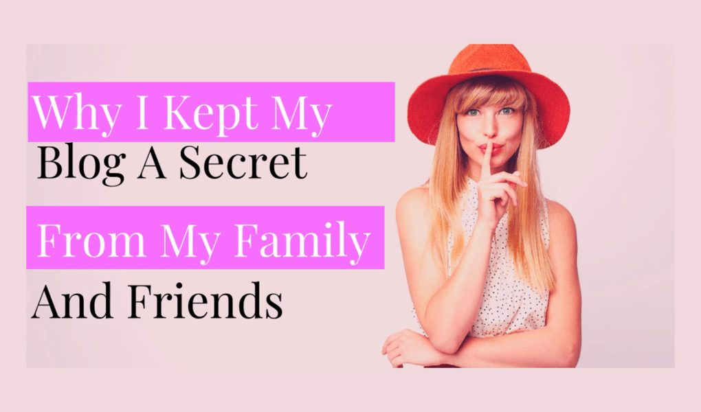 why i kept my blog a secret