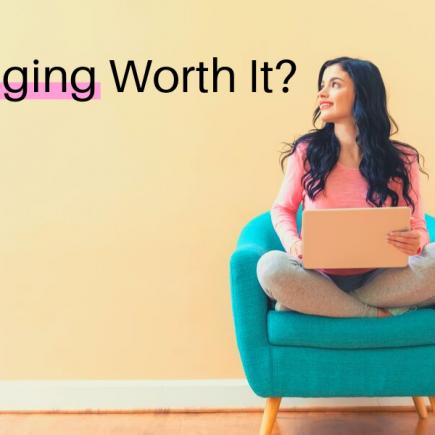 is blogging worth it?