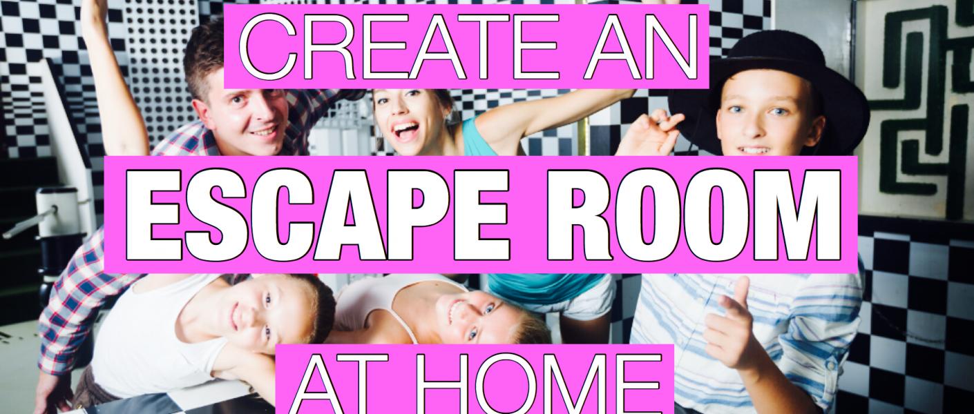 DIY ESCAPE ROOM AT HOME